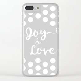 Joy and Love Clear iPhone Case