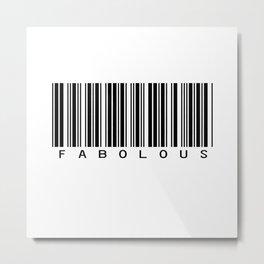 Fabolous Metal Print