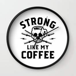 Strong Like My Coffee v2 Wall Clock