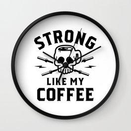 Strong Like My Coffee v2 Wall Clock