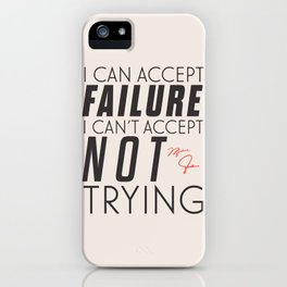 Michael Jordn quote, I can accept failure, I can't accept not trying, sport quotes, basketball iPhone Case