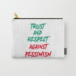 Trast and respect against pessimism Carry-All Pouch