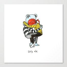 It's OK. Canvas Print