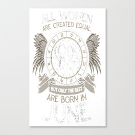 All-women-are-Created-Equal-but-Only-the-Best-are-Born-in-June-T-shirt Canvas Print