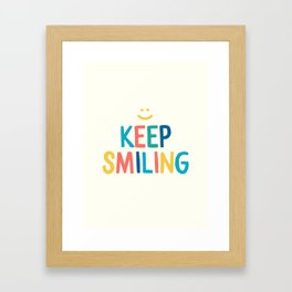 Keep Smiling - Colorful Happiness Quote Framed Art Print