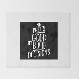 Pretty good at bad decisions Throw Blanket