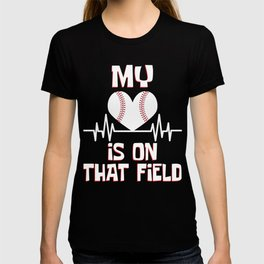 "A Nice Baseball Tee For Players ""My Heart Is On That Field"" T-shirt Design Softball Home Run League T-shirt"