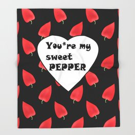 You are my sweet peppers.2 Humor . Throw Blanket