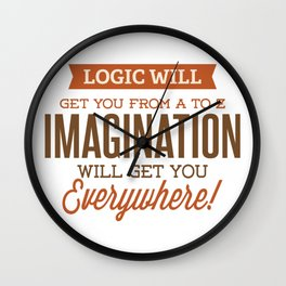 Imagination Will Get You Everywhere Wall Clock