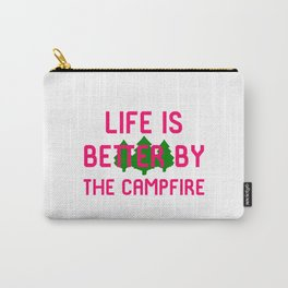 Life is Better by the Campfire Hiking Outdoors Carry-All Pouch