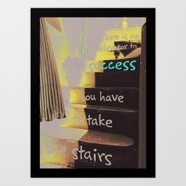 STAIRS TO SUCCESS Art Print
