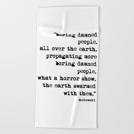 Charles Bukowski Typewriter Quote People Beach Towel