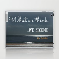 WHAT WE THINK, WE BECOME Laptop & iPad Skin