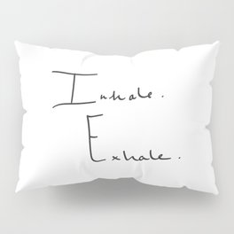 Inhale Exhale Pillow Sham