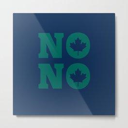 No No Metal Print