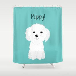 It is a puppy - National Puppy Day Shower Curtain