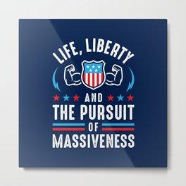 Life, Liberty And The Pursuit Of Massiveness Metal Print