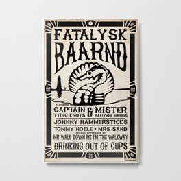 Fatalysk Baarnd Concert Poster Metal Print