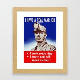 I Have A Real War Job -- WWII Framed Art Print