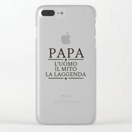 Papa L'uomo Il Mito La Laggenda Clear iPhone Case