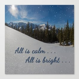 All is calm . . .  All is bright . . .   Canvas Print