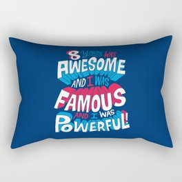 8yrs was Awesome! Rectangular Pillow