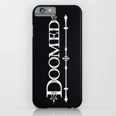 Doomed iPhone 6s Slim Case