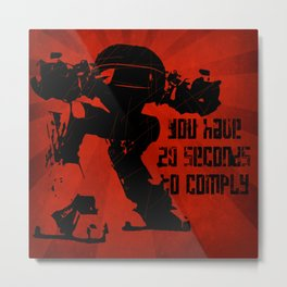 20 SECONDS TO COMPLY Metal Print