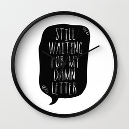 Still Waiting for My Damn Letter Wall Clock