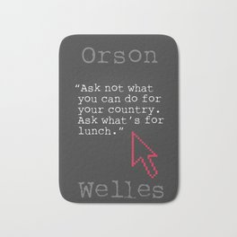 Orson Welles funny quote Bath Mat