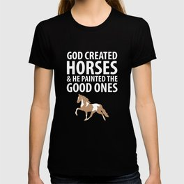 God Created Horses Painted the Good Ones T-Shirt T-shirt