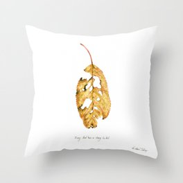 Every leaf has a story to tell Throw Pillow