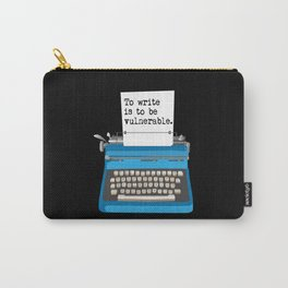 To write is to be vulnerable. Carry-All Pouch