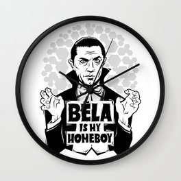 Bela Is My Homeboy Wall Clock