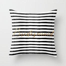 Bridesmaid & Stripes - Gold Black Throw Pillow