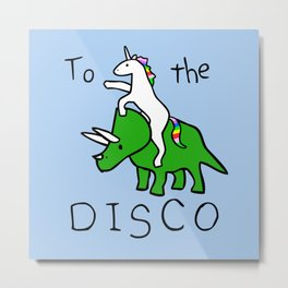 To The Disco (Unicorn Riding Triceratops) Metal Print