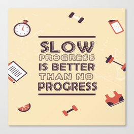 Slow progress is better than no progress Inspirational Life Success Quote Canvas Print