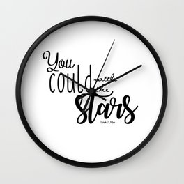 you could rattle the stars Wall Clock