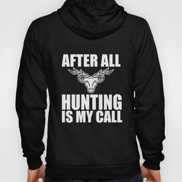 Hunting After All My Call Hunter Deer Antler Gift Hoody