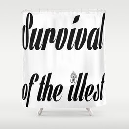 "Barbarica ""Survival of the illest"" (white) Shower Curtain"