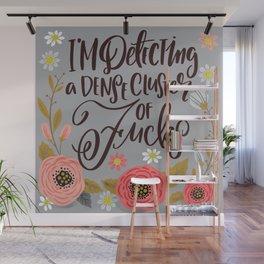 Pretty Swe*ry: I'm Detecting a Dense Cluster of Fucks Wall Mural