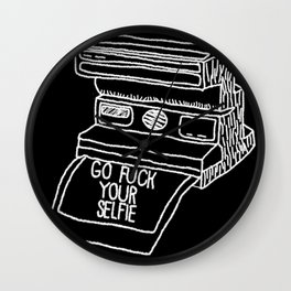 Go Fuck Your Selife Wall Clock