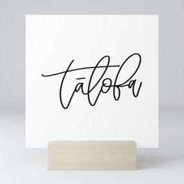 Talofa Calligraphy Mini Art Print