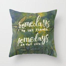 Somedays flower. Somedays rain. Throw Pillow