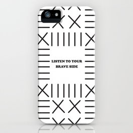 Listen to Your Brave Side iPhone Case