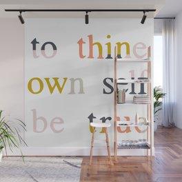 be true Wall Mural