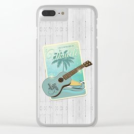 Life is better with an ukulele Clear iPhone Case