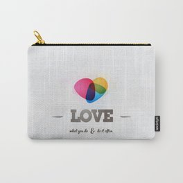 Love what you DO! Carry-All Pouch