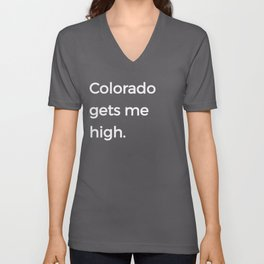 Native Colorado Gifts CO Flag Colorado Gets Me High Unisex V-Neck