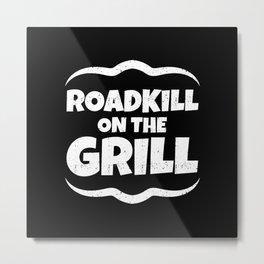 Roadkill on the Grill Metal Print